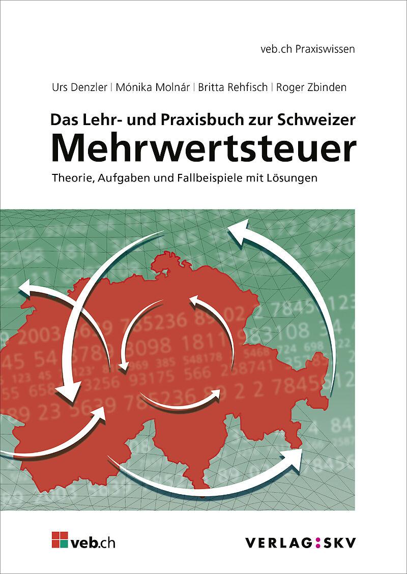 Das Lehr- und Praxisbuch zur Schweizer Mehrwertsteuer